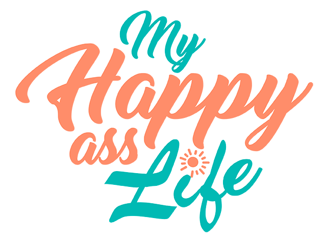 My Happy Ass Life